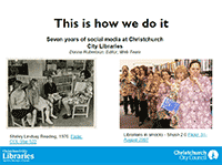 This is how we do it: Seven years of social media at Christchurch City Libraries