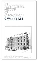Cover of 'Wood's Mill, The architectural heritage of Christchurch #9'