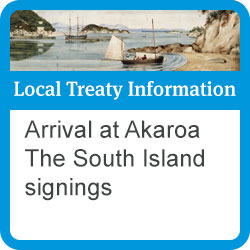 Local Treaty Information: arrival at Akaroa, South Island signings
