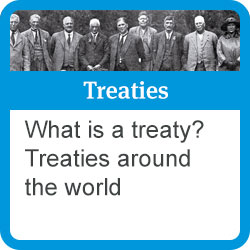 Treaties: what is a treaty? treaties around the world.