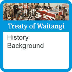 Treaty of Waitangi: history, background.