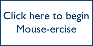 Click here to begin Mouse-ercise