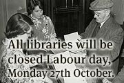 All libraries will be closed Labour day, Monday 27 October
